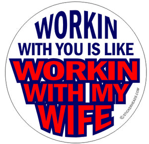 Working With My Wife - Work Job Sticker
