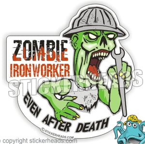 Zombie Even After Death  -  Ironworker Ironworkers Iron Worker Sticker
