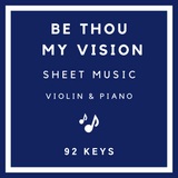 Be Thou My Vision Sheet Music | Violin & Piano | 92 Keys