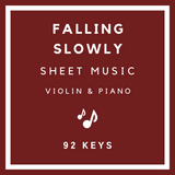 Falling Slowly Sheet Music - Violin & Piano - 92 Keys