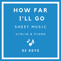 How Far I'll Go Sheet Music | Violin & Piano | 92 Keys