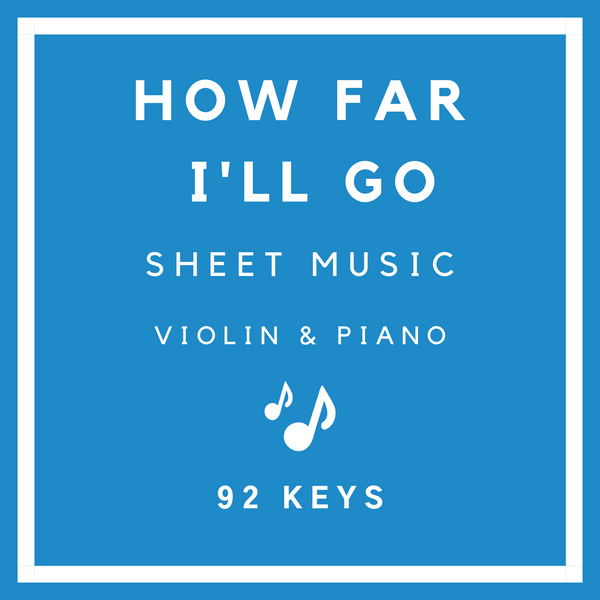 How Far I'll Go Sheet Music - Violin & Piano - 92 Keys