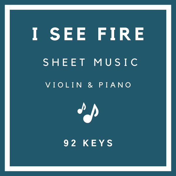 I See Fire Sheet Music - Violin & Piano - 92 Keys