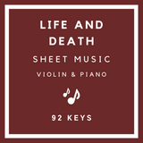 Life and Death Sheet Music - Violin & Piano - 92 Keys