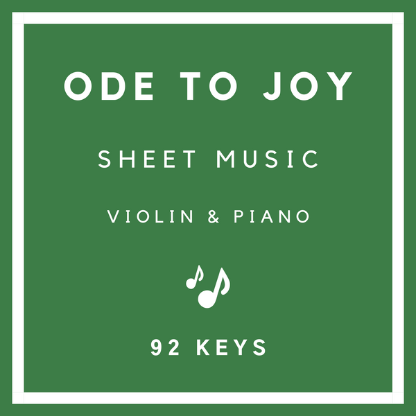 Ode to Joy Sheet Music - Violin & Piano - 92 Keys
