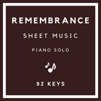 Remembrance Sheet Music | Piano Solo | 92 Keys