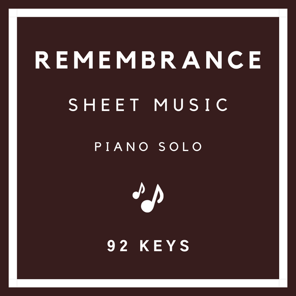 Remembrance Sheet Music - Piano Solo - 92 Keys