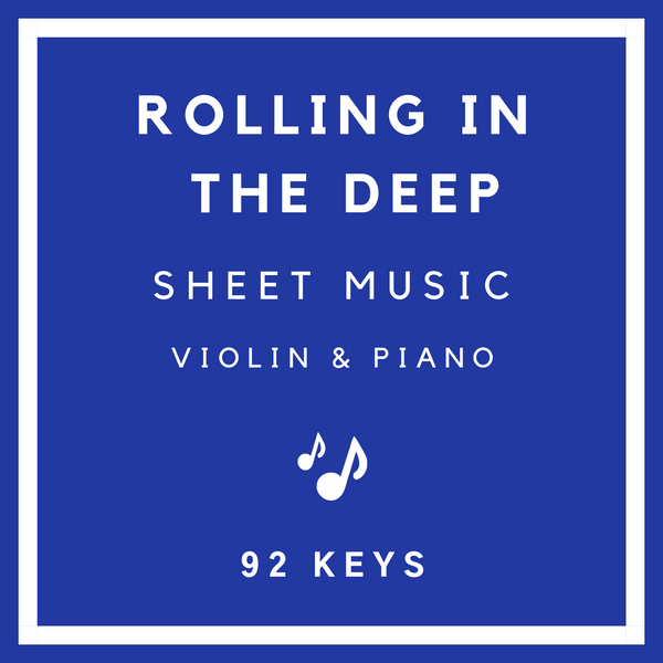 Rolling in the Deep Sheet Music | Violin & Piano | 92 Keys