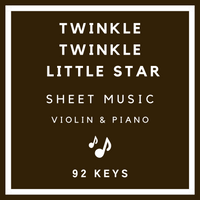 Twinkle Twinkle Little Star Sheet Music - Violin & Piano - 92 Keys