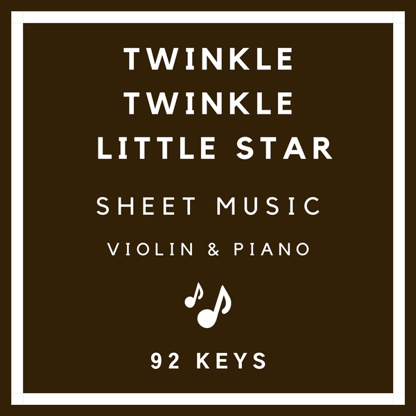 Twinkle Twinkle Little Star Sheet Music | Violin & Piano | 92 Keys