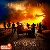 Spring of Fire - Digital Download - 92 Keys