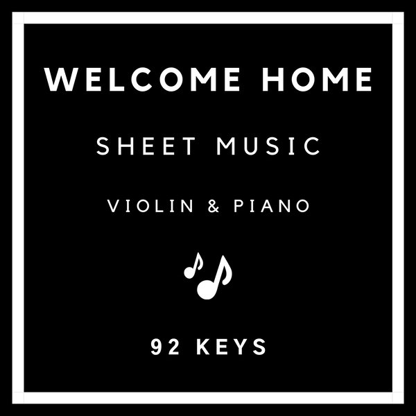 Welcome Home Sheet Music - Violin & Piano - 92 Keys