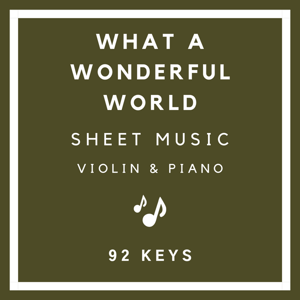 What a Wonderful World Sheet Music - Violin & Piano - 92 Keys