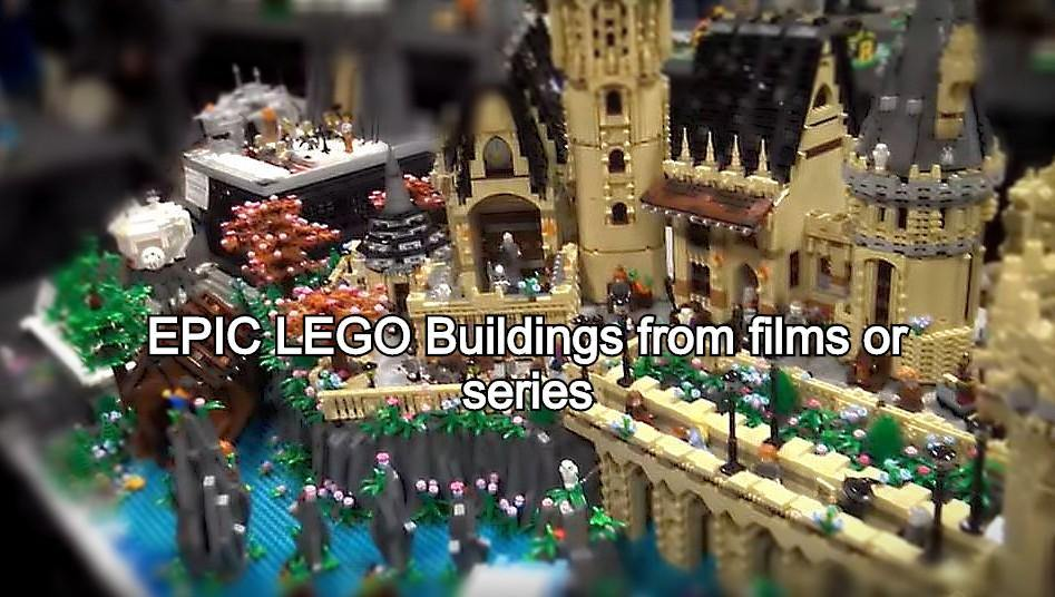 EPIC LEGO Buildings from films and series