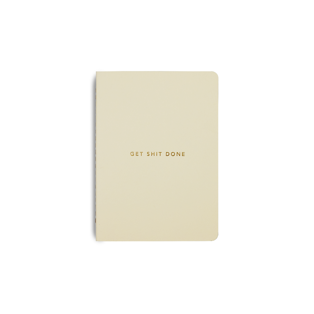 Get Shit Done Notebook A6 Cream & Gold Foil