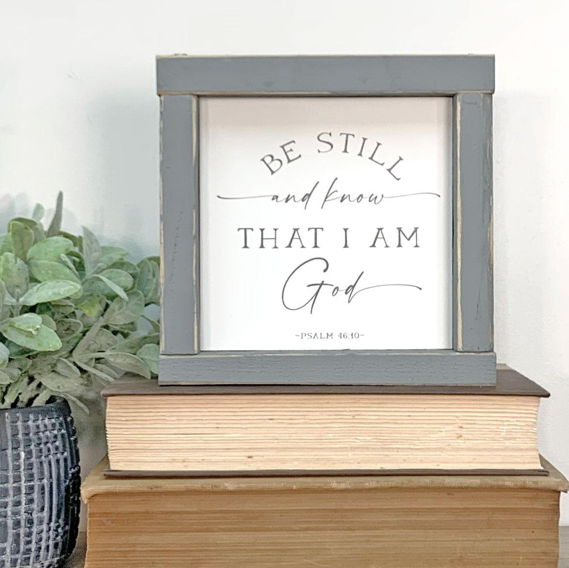 Things That Remain Collection- Be Still And Know 5x5 Sign