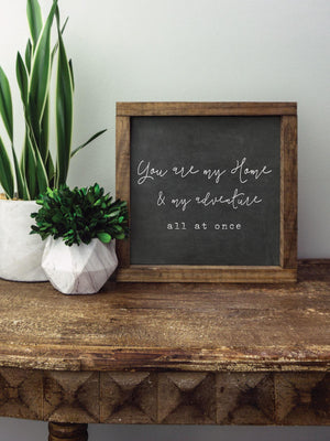Valentine Collection- You Are My Home 8x8 Sign