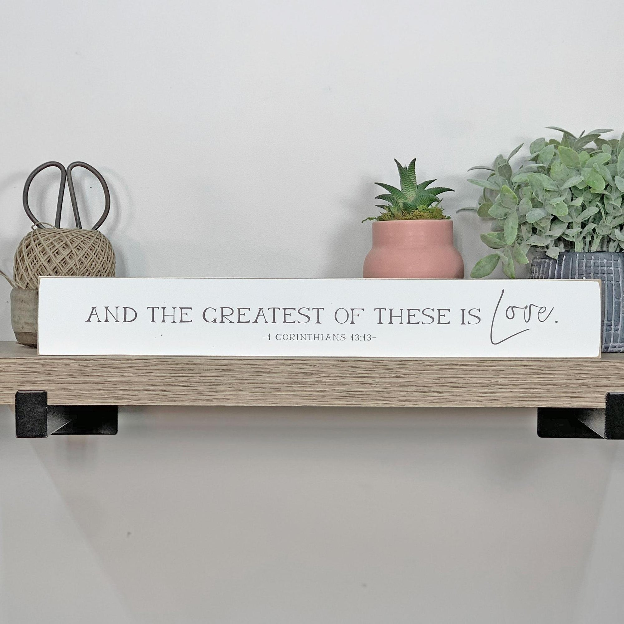 Things That Remain Collection- Greatest Of These Studio Sign