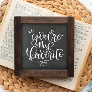 Valentine Collection- You're My Favorite Sign