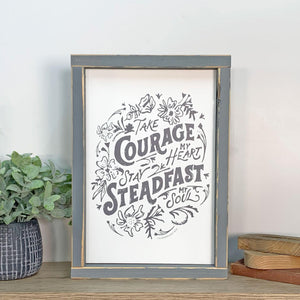 Things That Remain Collection- Take Courage Sign