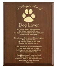Load image into Gallery viewer, Christian prayer for a dog lover with industry logo and free personalization. Cherry finish with laser engraved text.