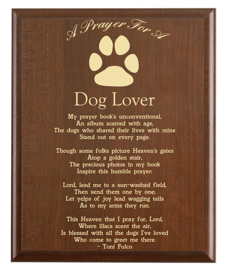 Christian prayer for a dog lover with industry logo and free personalization. Cherry finish with laser engraved text.