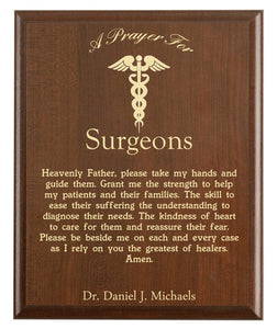 Christian prayer for a surgeon with industry logo and free personalization. Cherry finish with laser engraved text.