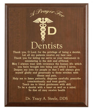 Load image into Gallery viewer, Christian prayer for a dentist with industry logo and free personalization. Cherry finish with laser engraved text.