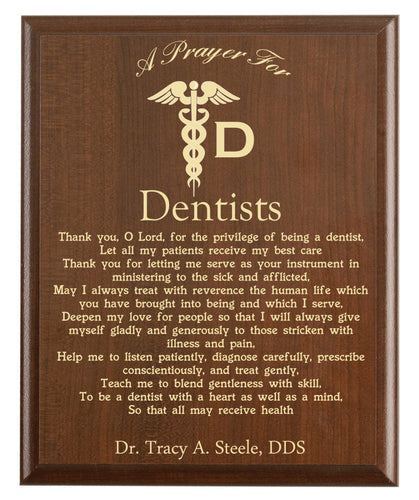 Christian prayer for a dentist with industry logo and free personalization. Cherry finish with laser engraved text.