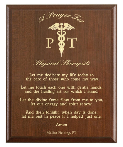 Christian prayer for a physical therapist with industry logo and free personalization. Cherry finish with laser engraved text.