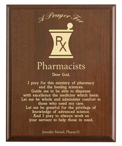 Christian prayer for a pharmacist with industry logo and free personalization. Cherry finish with laser engraved text.