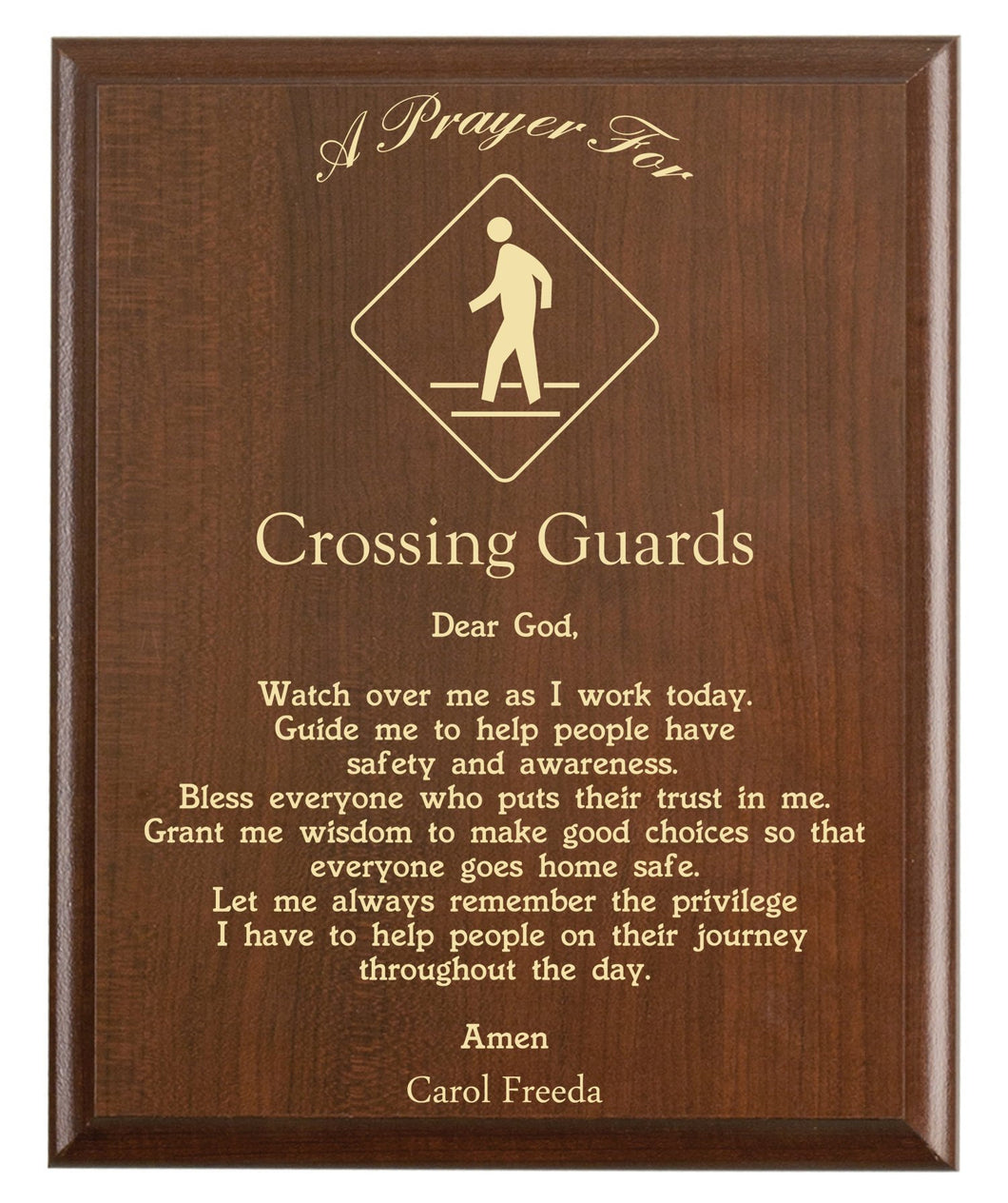 Christian prayer for a crossing guard with industry logo and free personalization. Cherry finish with laser engraved text.