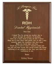 Load image into Gallery viewer, Christian prayer for a dental hygienist with industry logo and free personalization. Cherry finish with laser engraved text.