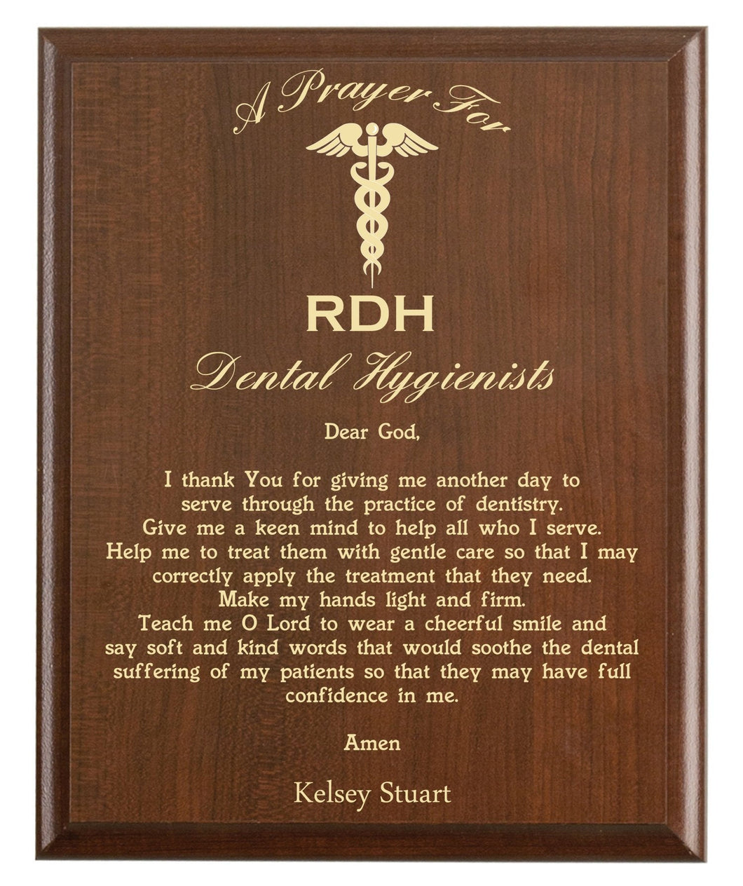 Christian prayer for a dental hygienist with industry logo and free personalization. Cherry finish with laser engraved text.