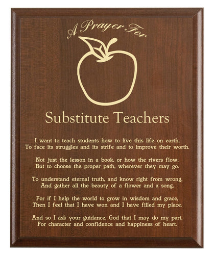 Christian prayer for a substitute teacher with industry logo and free personalization. Cherry finish with laser engraved text.