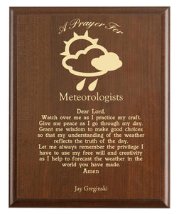 Christian prayer for a weatherman with industry logo and free personalization. Cherry finish with laser engraved text.