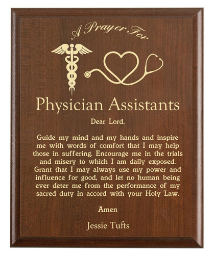 Christian prayer for a physician assistant with industry logo and free personalization. Cherry finish with laser engraved text.