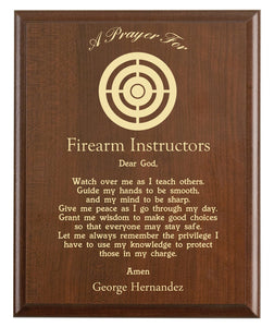 Christian prayer for a firearm instructor with industry logo and free personalization. Cherry finish with laser engraved text.