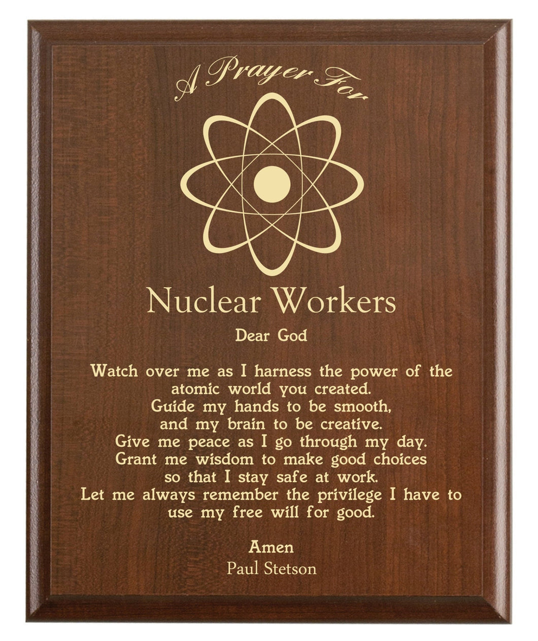 Christian prayer for a nuclear worker with industry logo and free personalization. Cherry finish with laser engraved text.