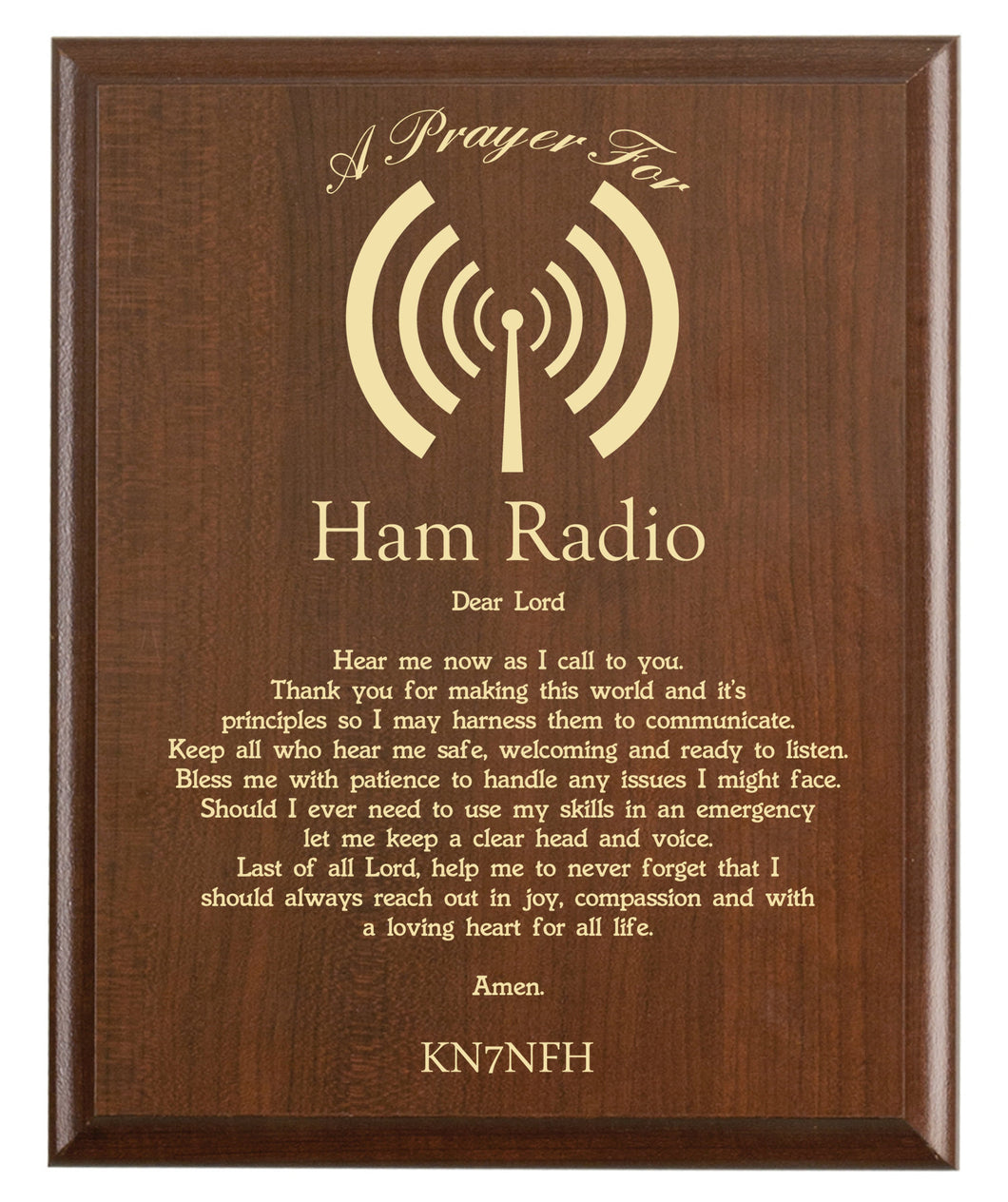 Christian prayer for a ham radio with industry logo and free personalization. Cherry finish with laser engraved text.