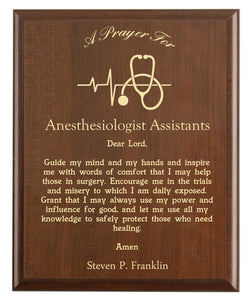 Christian prayer for an anesthesiologist assistant with industry logo and free personalization. Cherry finish with laser engraved text.