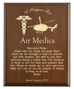 Christian prayer for an air medic with industry logo and free personalization. Cherry finish with laser engraved text.