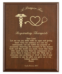 Christian prayer for a respiratory therapist with industry logo and free personalization. Cherry finish with laser engraved text.