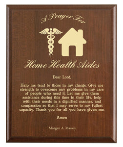 Christian prayer for a home health aide with industry logo and free personalization. Cherry finish with laser engraved text.