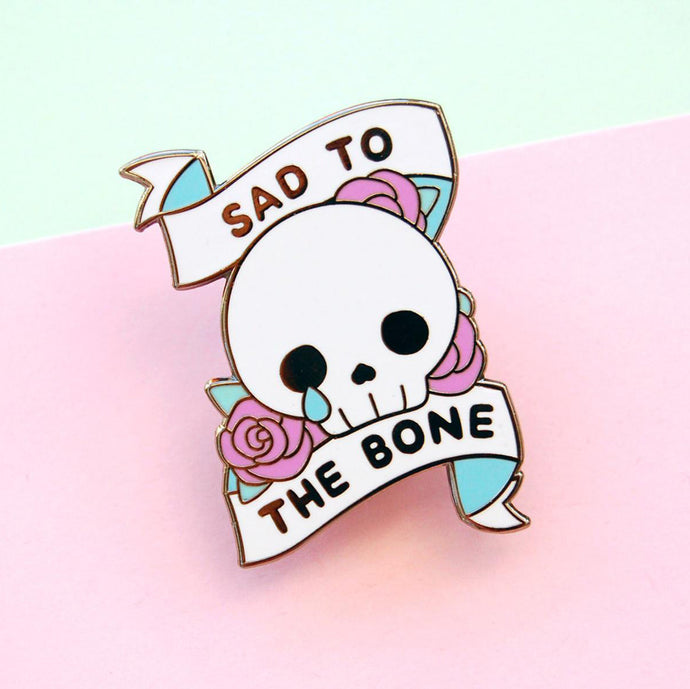 Sad to the Bone Enamel Pin (Seconds)