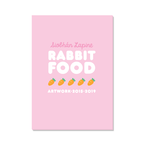 Rabbit Food: Art from 2015-2019