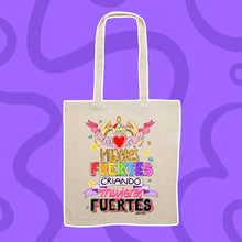 Load image into Gallery viewer, Tote bag mujeres fuertes