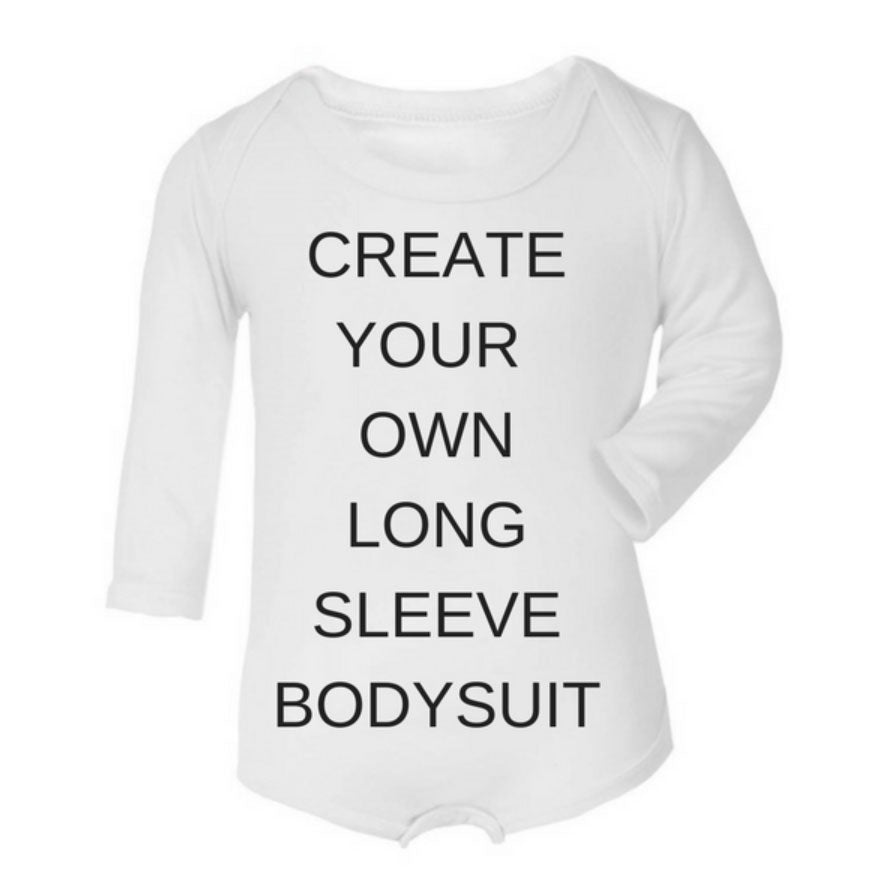 Create Your Own Long Sleeved Bodysuit