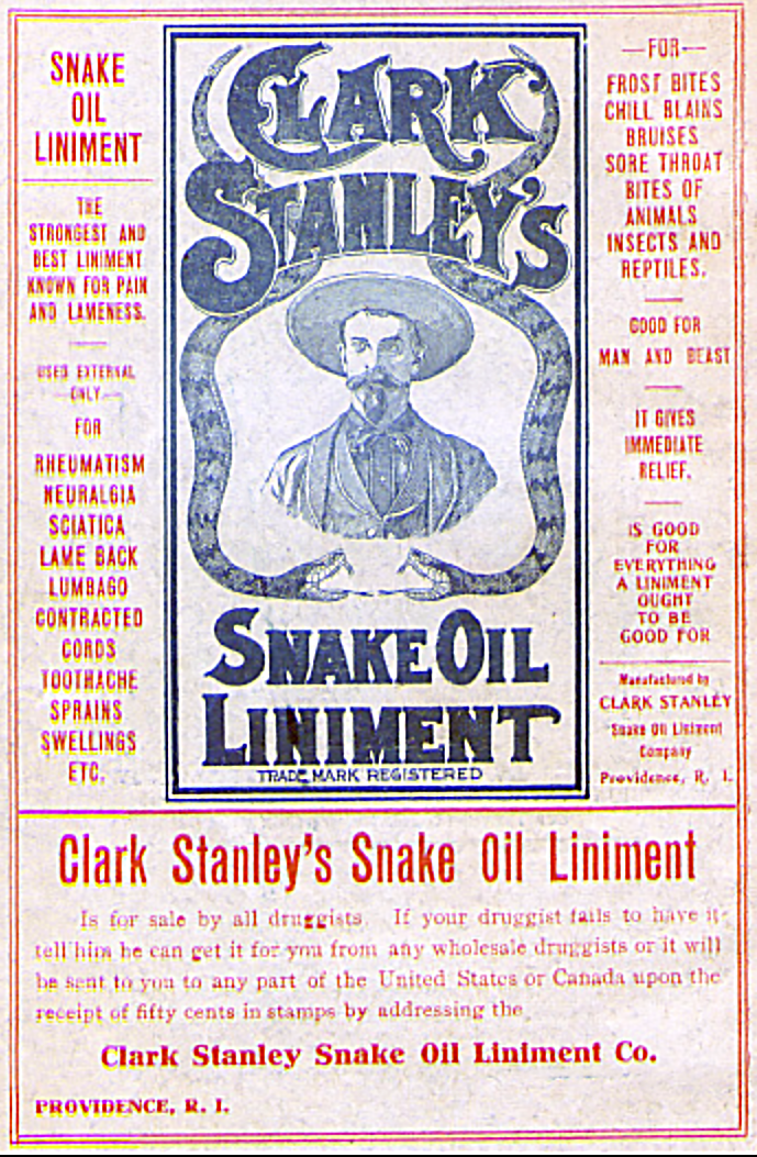 CBD the New Snake Oil? Clark Stanley 'The Rattlesnake King' American cowboy who became an entrepreneur selling fake snake oil in competition with Chinese water snake oil. He was found out in 1916 and fined for his worthless products. Poster of his product