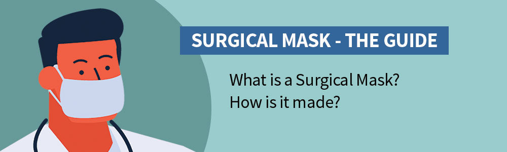 What is a surgical mask and how is it manufactured? - Guide